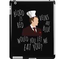 blood is red, veins are blue, would you let me eat you? - cannibal pun iPad Case/Skin