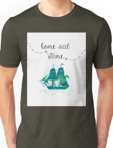 """Quote art """"Come sail with me"""" Unisex T-Shirt"""