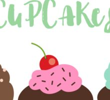 """Quote art """"All you need is love and cupcakes"""" Sticker"""