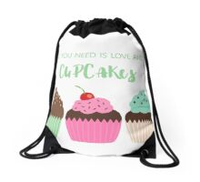 "Quote art ""All you need is love and cupcakes"" Drawstring Bag"