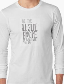 Parks and Recreation- Leslie Knope Long Sleeve T-Shirt
