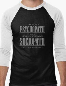 psycho, path, psychopath, sociopath, high functioning Men's Baseball ¾ T-Shirt