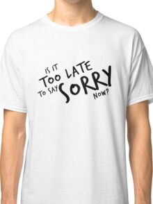 Sorry - Justin Bieber Classic T-Shirt