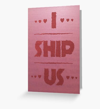 I Ship Us Valentine's Day Card Greeting Card
