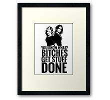 "Amy Poehler & Tina Fey - ""Bitches Get Stuff Done"" Framed Print"