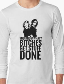 "Amy Poehler & Tina Fey - ""Bitches Get Stuff Done"" Long Sleeve T-Shirt"