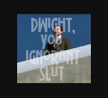Dwight, You ignorant slut Unisex T-Shirt