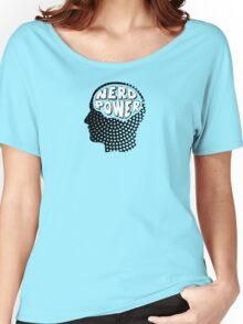 Nerd Power Women's Relaxed Fit T-Shirt