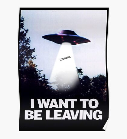 I WANT TO BE LEAVING Poster