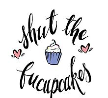 shut the fucupcakes by harrisons