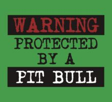 Warning Protected By A Pit Bull Kids Tee
