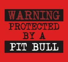 Warning Protected By A Pit Bull Kids Clothes