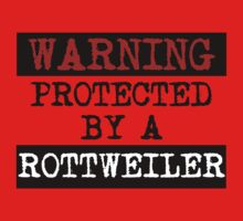 Warning Protected By A Rottweiler Kids Clothes