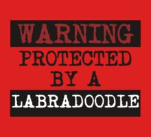 Warning Protected By A Labradoodle Kids Clothes