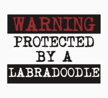Warning Protected By A Labradoodle One Piece - Short Sleeve
