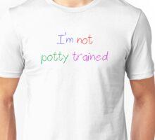 ABDL - I'm Not Potty Trained Unisex T-Shirt