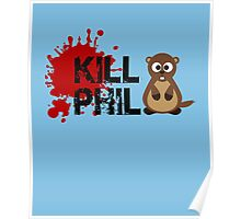 Kill Phil, Its Groundhog Day Poster