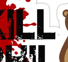 Kill Phil, Its Groundhog Day Sticker