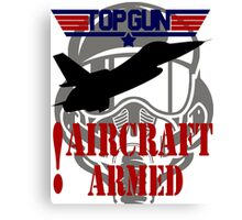 AIRCRAFT ARMED - TOP GUN Canvas Print