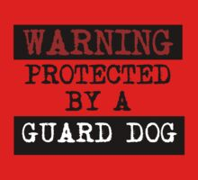 Warning Protected By A Guard Dog Kids Clothes