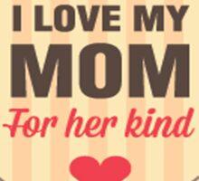 I Love My Mom Sticker