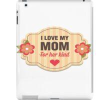 I Love My Mom iPad Case/Skin
