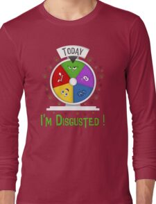 I am Disgusted Long Sleeve T-Shirt