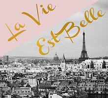 La Vie Est Belle by ALICIABOCK