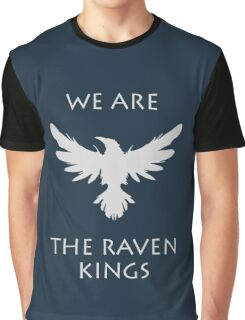 We are the raven kings  Graphic T-Shirt