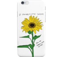 If You Need A Little Sunshine iPhone Case/Skin