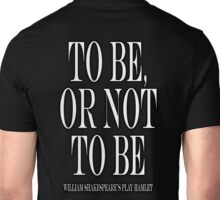 William Shakespeare, play, Hamlet, To be, or not to be Unisex T-Shirt