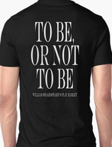 William Shakespeare, play, Hamlet, To be, or not to be T-Shirt
