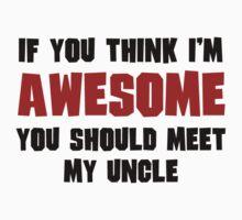 You Should Meet My Uncle Kids Tee