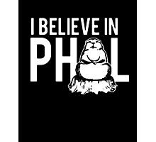 I Believe In Phil Photographic Print