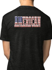 AMERICAN PATRIOT, AMERICA, Patriotic Type, Patriot Type, ON BLACK Tri-blend T-Shirt