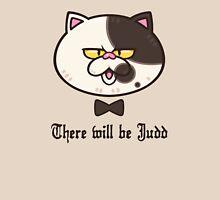 There Will Be Judd (Vanilla) Unisex T-Shirt