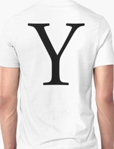 Y, wye, why, Alphabet Letter, Yankee, Young, A to Z, 25th Letter of Alphabet, Initial, Name, Letters, Tag, Nick Name Unisex T-Shirt