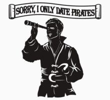 I only date Pirates! Hook. by KsuAnn