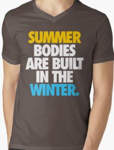SUMMER BODIES ARE BUILT IN THE WINTER. Mens V-Neck T-Shirt