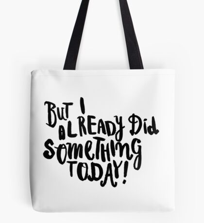 But I already did something today! Tote Bag