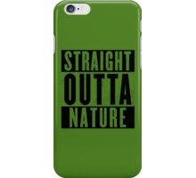 Straight outta Nature.  iPhone Case/Skin