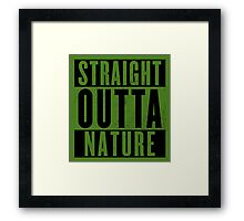 Straight outta Nature.  Framed Print