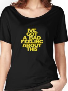ive got a bad feeling Women's Relaxed Fit T-Shirt