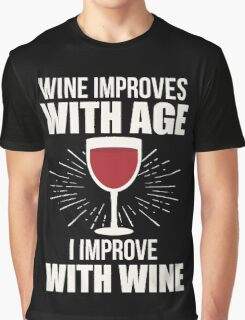 Wine Improves With Age I Improve With Wine T Shirt Graphic T-Shirt
