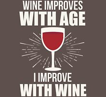 Wine Improves With Age I Improve With Wine T Shirt Womens Fitted T-Shirt