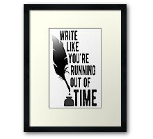 WRITE LIKE YOU'RE RUNNING OUT OF TIME - HAMILTON Framed Print