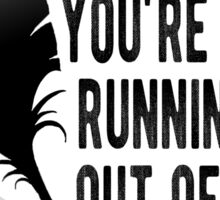 WRITE LIKE YOU'RE RUNNING OUT OF TIME - HAMILTON Sticker