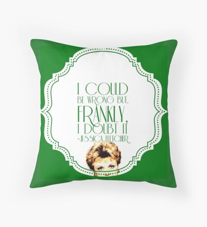 She's Never Wrong Throw Pillow