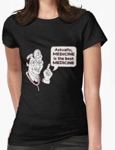 Medicine is the best Medicine Womens Fitted T-Shirt