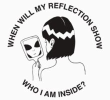 When Will My Reflection Show Who I Am Inside by smallpeach